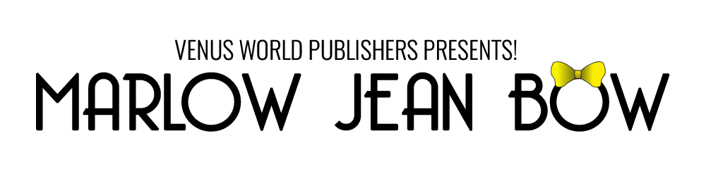 Venus World Publishers Presents: Marlow Jean Bow!